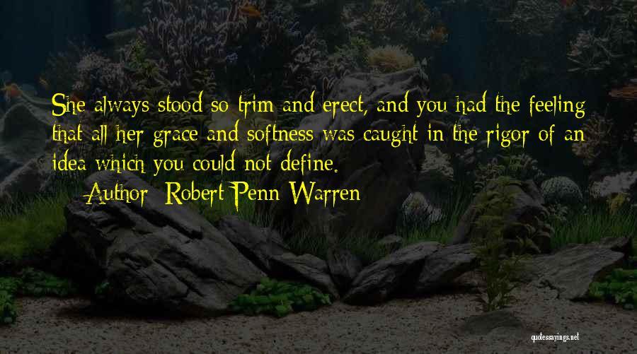 Rigor Quotes By Robert Penn Warren