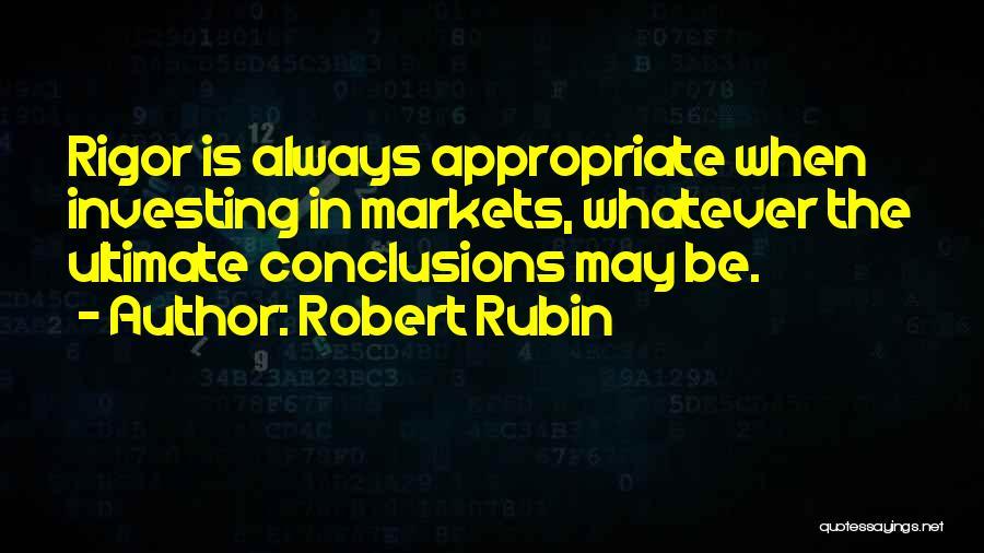 Rigor Quotes By Robert Rubin
