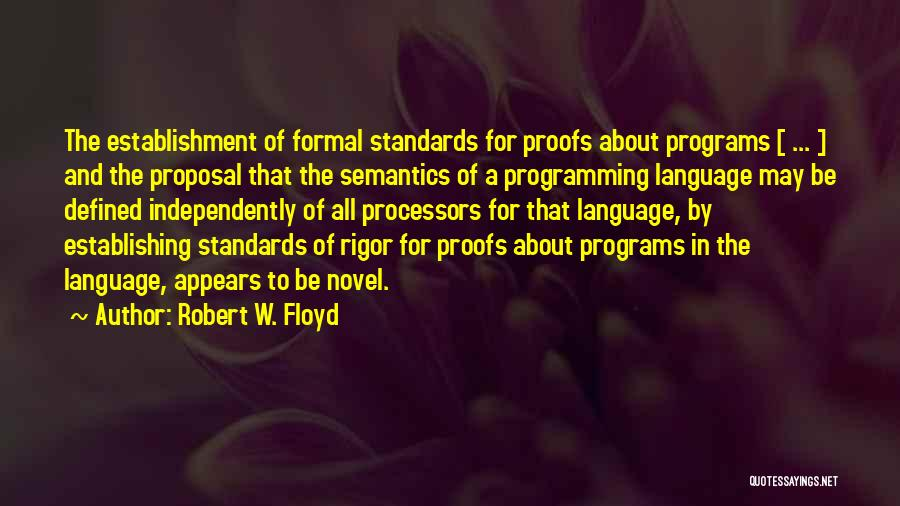 Rigor Quotes By Robert W. Floyd