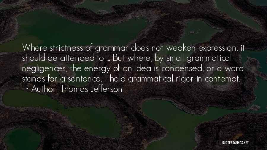 Rigor Quotes By Thomas Jefferson