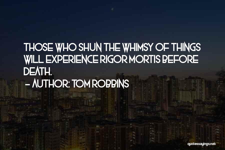 Rigor Quotes By Tom Robbins