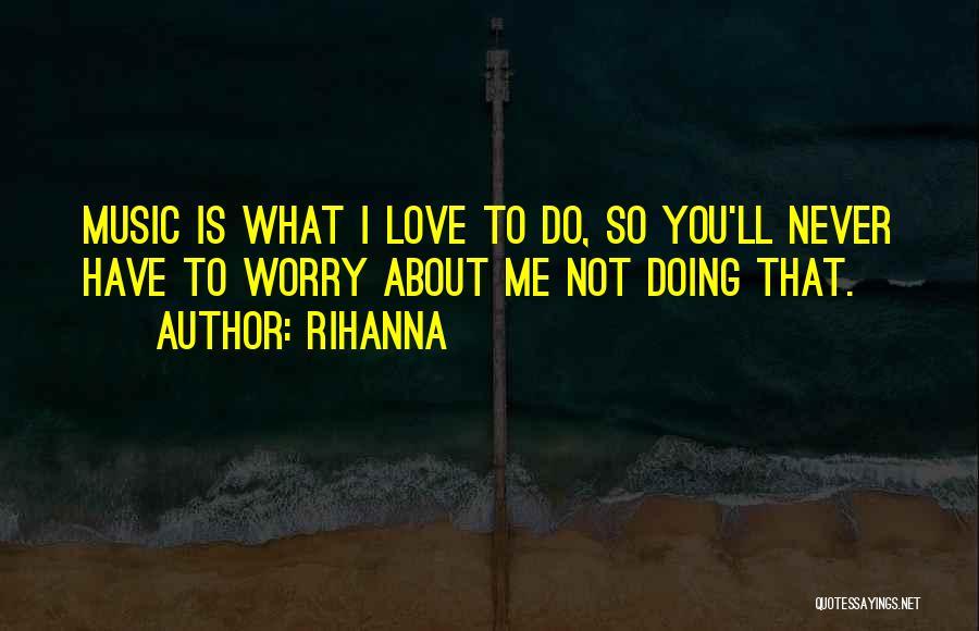 Rihanna Quotes 1135373