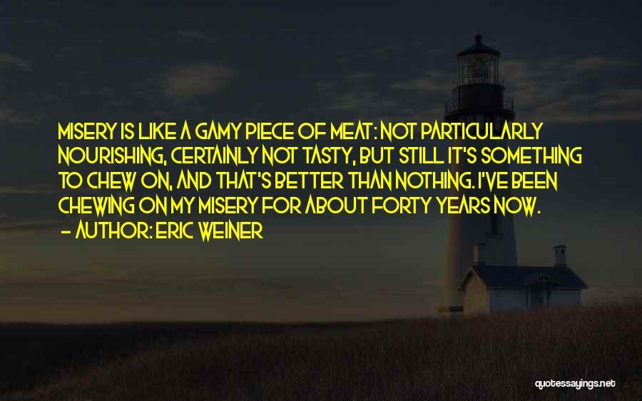 Rikki Chadwick And Zane Bennett Quotes By Eric Weiner