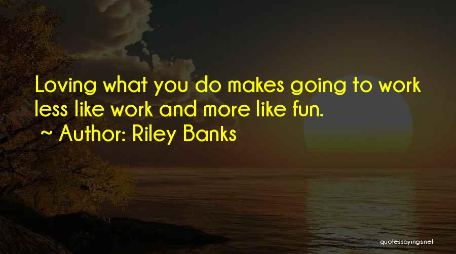 Riley Banks Quotes 2005165