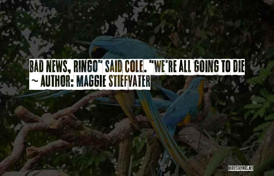 Ringo Quotes By Maggie Stiefvater