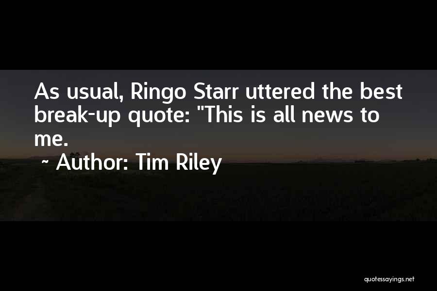 Ringo Quotes By Tim Riley