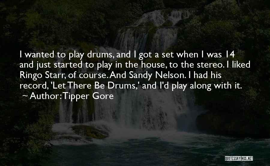 Ringo Quotes By Tipper Gore