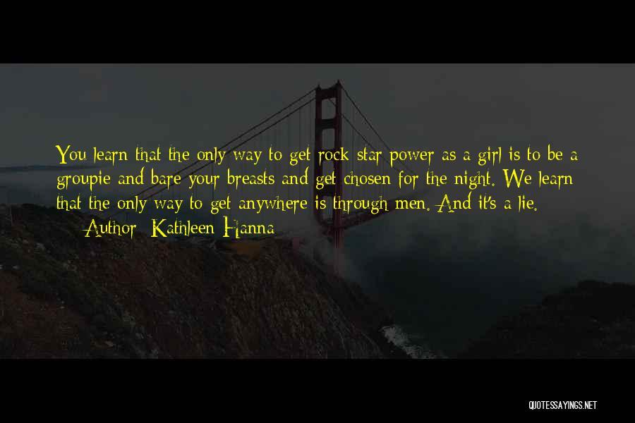 Riot Grrrl Feminist Quotes By Kathleen Hanna