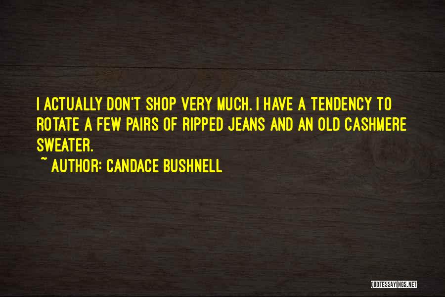 Ripped Jeans Quotes By Candace Bushnell