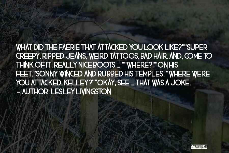 Ripped Jeans Quotes By Lesley Livingston