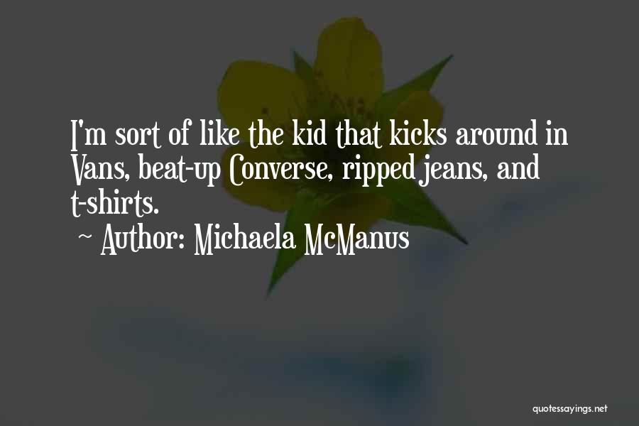Ripped Jeans Quotes By Michaela McManus