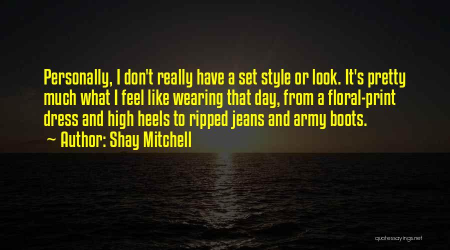 Ripped Jeans Quotes By Shay Mitchell