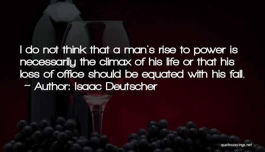 Rise And Fall Of Power Quotes By Isaac Deutscher