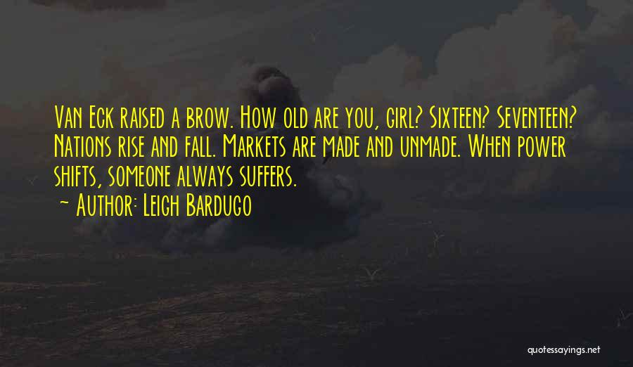 Rise And Fall Of Power Quotes By Leigh Bardugo