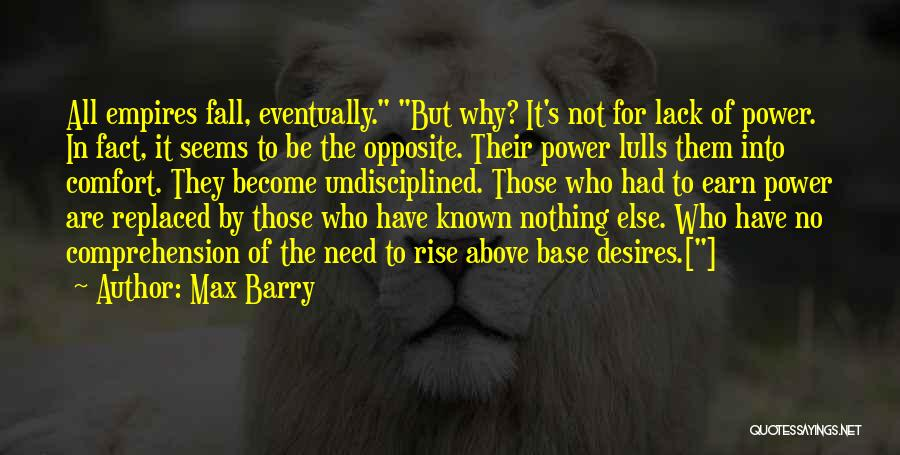 Rise And Fall Of Power Quotes By Max Barry