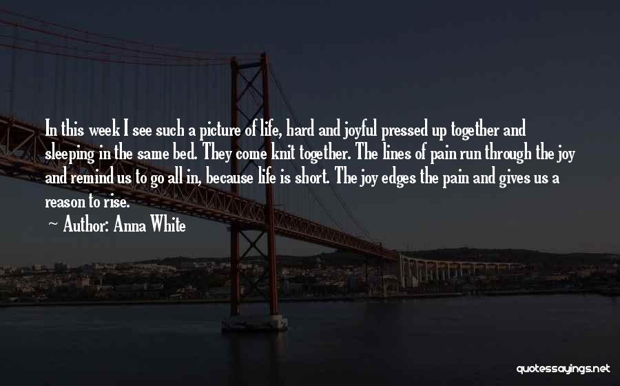 Rise Up Together Quotes By Anna White