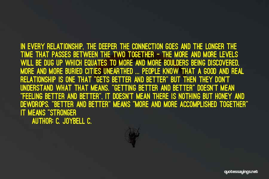 Rise Up Together Quotes By C. JoyBell C.