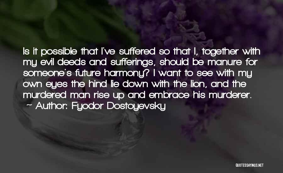 Rise Up Together Quotes By Fyodor Dostoyevsky