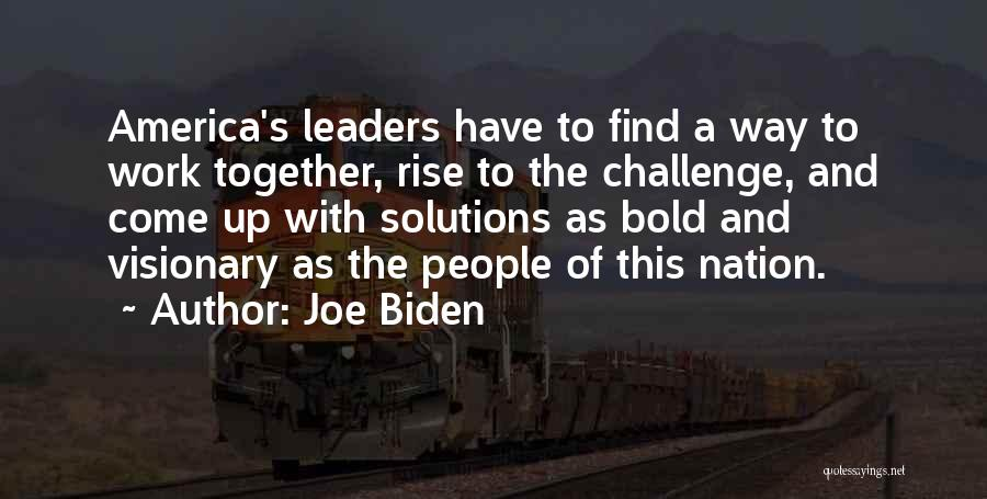 Rise Up Together Quotes By Joe Biden
