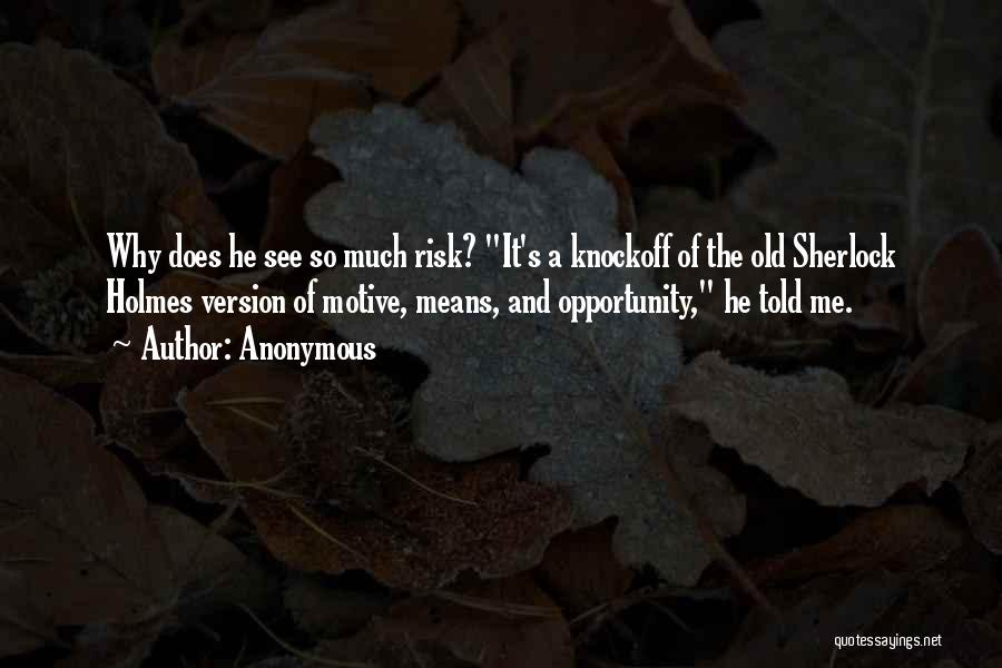 Risk And Opportunity Quotes By Anonymous