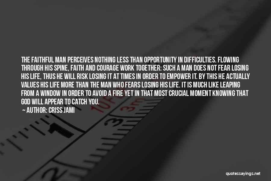 Risk And Opportunity Quotes By Criss Jami