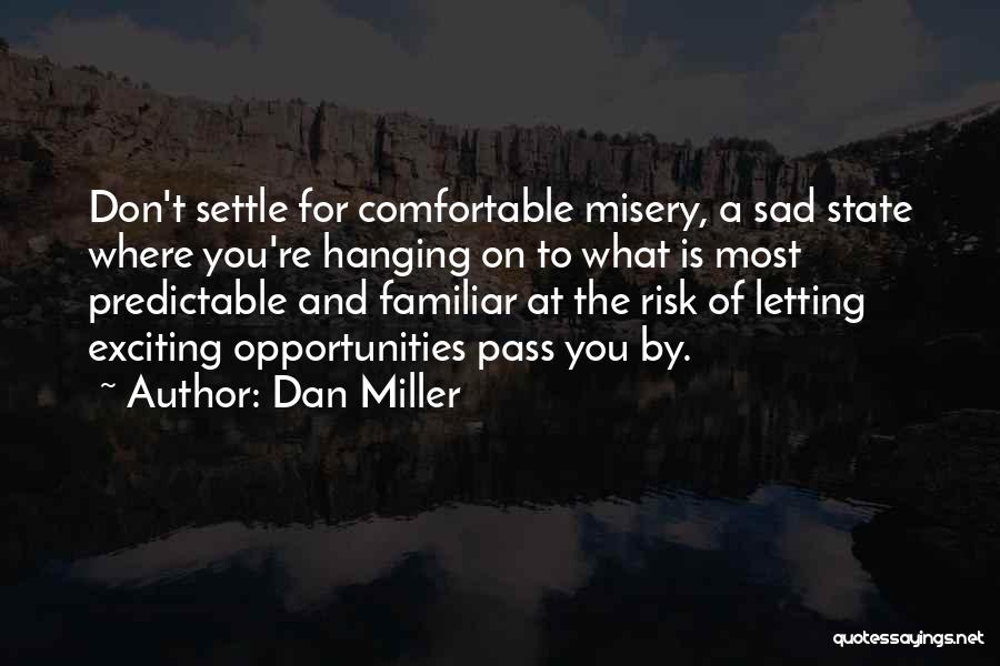 Risk And Opportunity Quotes By Dan Miller