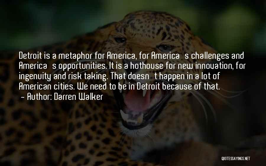 Risk And Opportunity Quotes By Darren Walker