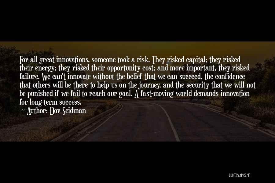 Risk And Opportunity Quotes By Dov Seidman