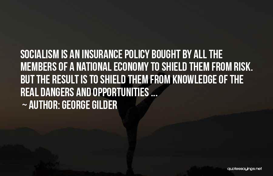 Risk And Opportunity Quotes By George Gilder