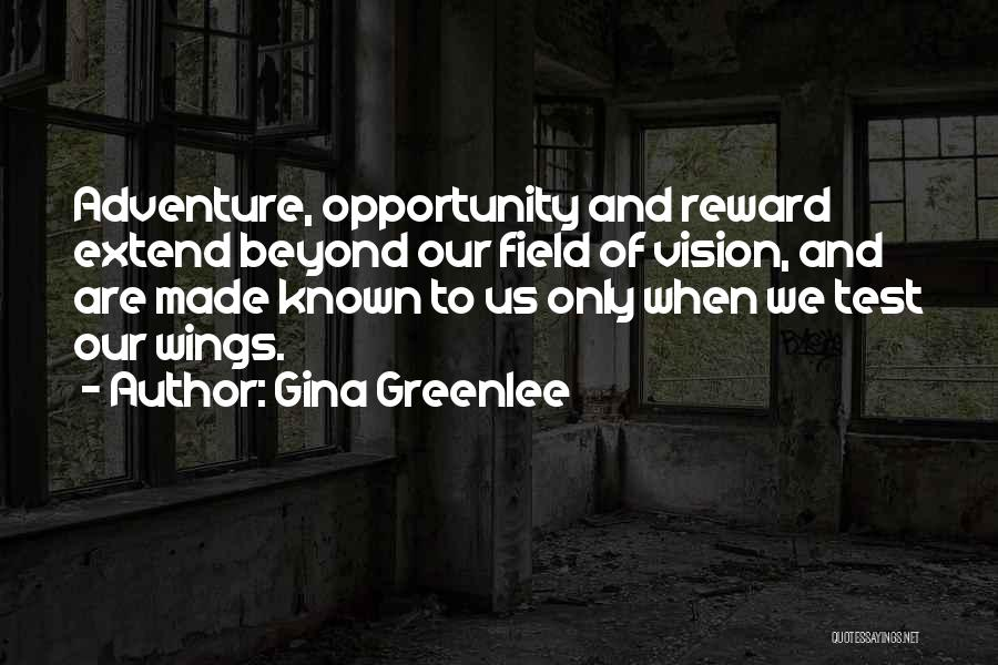 Risk And Opportunity Quotes By Gina Greenlee