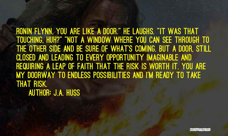 Risk And Opportunity Quotes By J.A. Huss