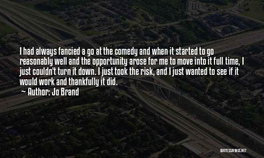 Risk And Opportunity Quotes By Jo Brand