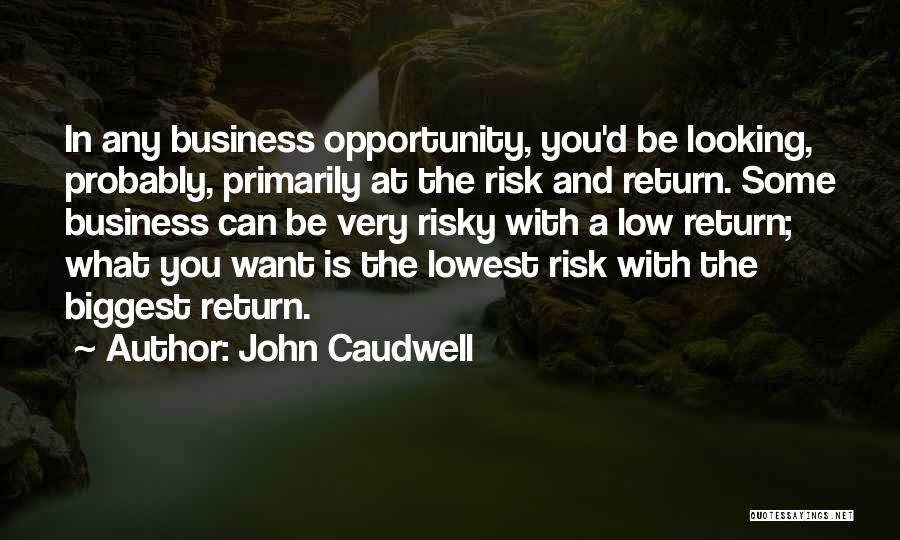 Risk And Opportunity Quotes By John Caudwell
