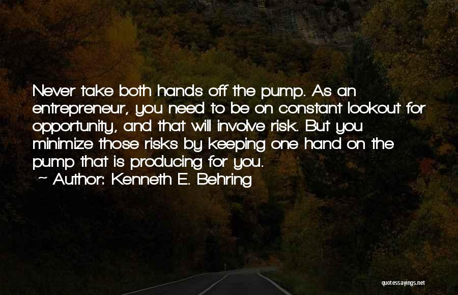 Risk And Opportunity Quotes By Kenneth E. Behring