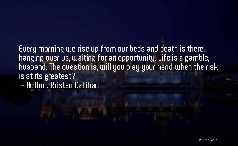 Risk And Opportunity Quotes By Kristen Callihan