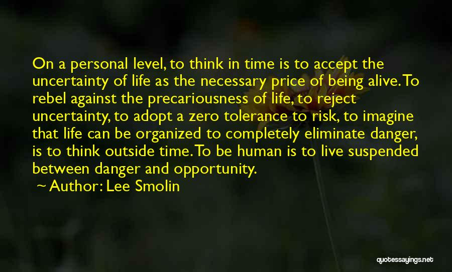 Risk And Opportunity Quotes By Lee Smolin