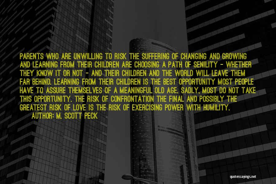 Risk And Opportunity Quotes By M. Scott Peck