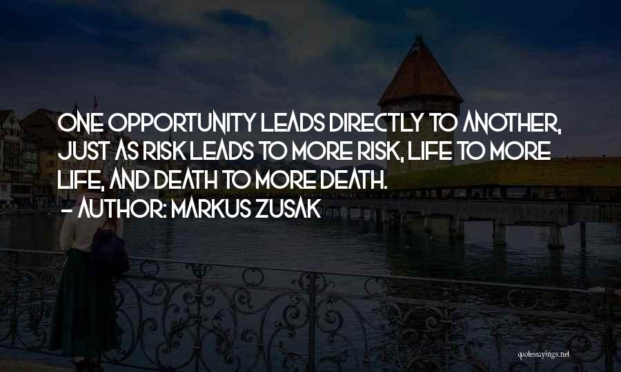 Risk And Opportunity Quotes By Markus Zusak