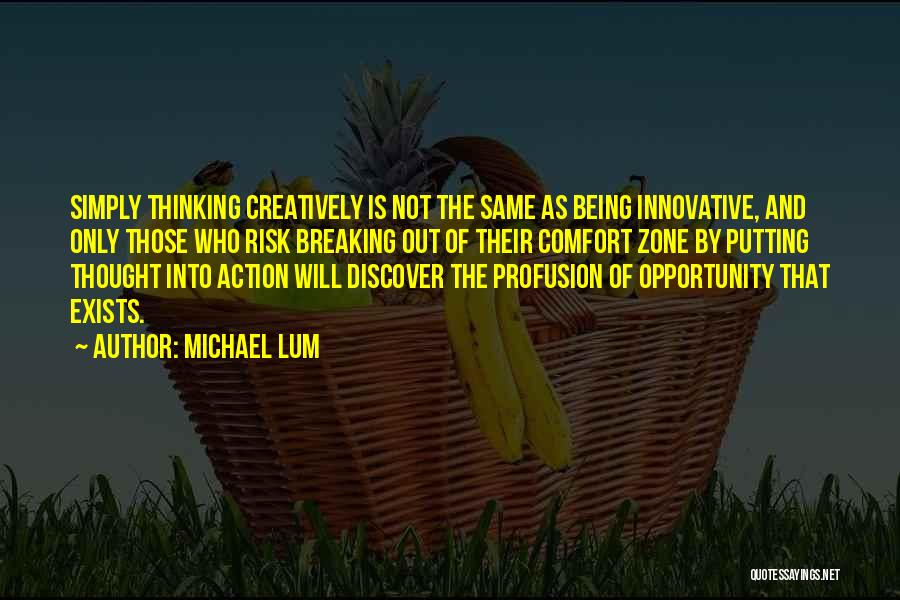 Risk And Opportunity Quotes By Michael Lum