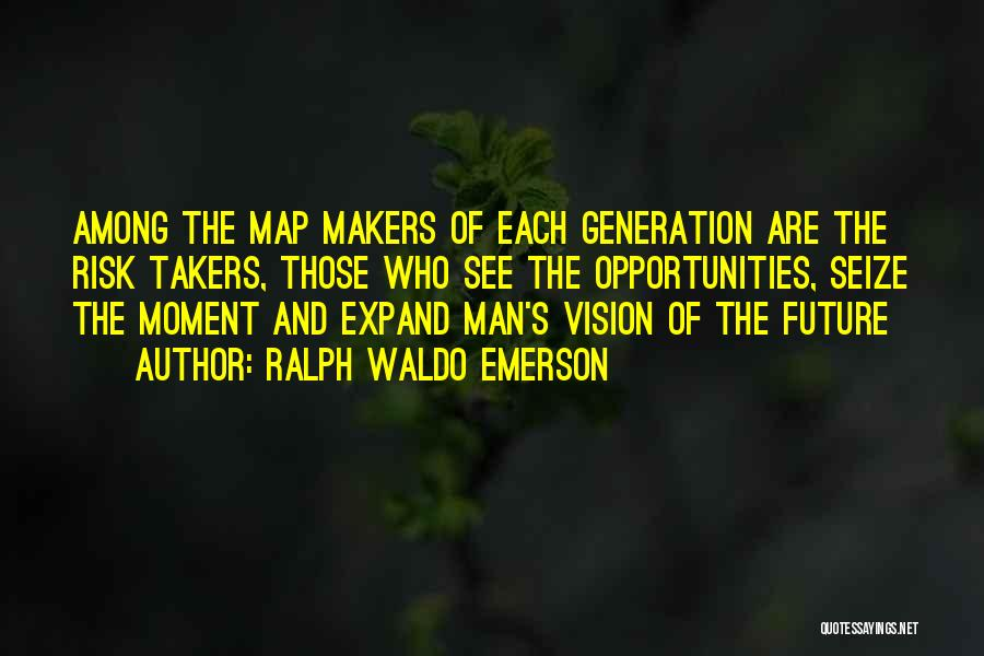 Risk And Opportunity Quotes By Ralph Waldo Emerson