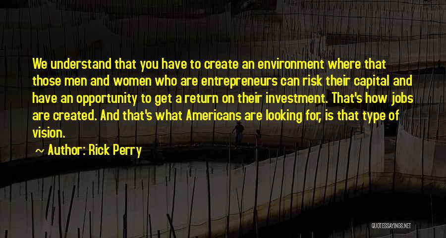 Risk And Opportunity Quotes By Rick Perry