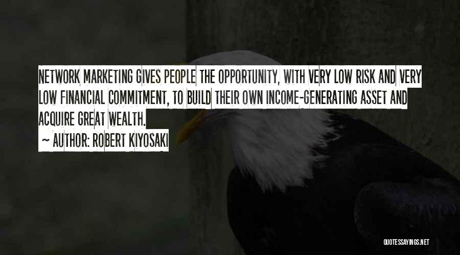 Risk And Opportunity Quotes By Robert Kiyosaki