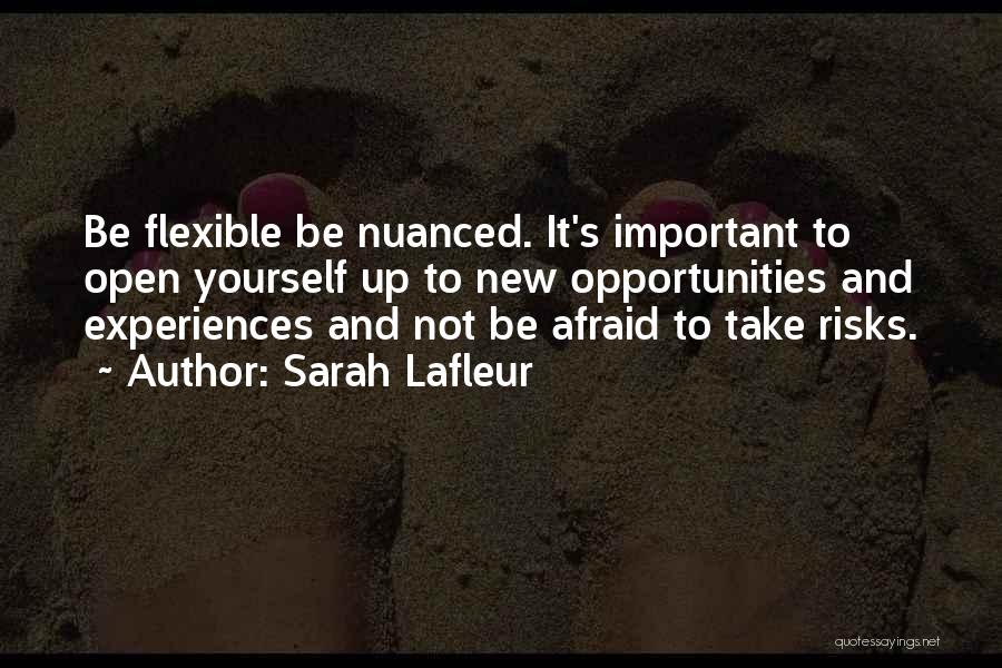 Risk And Opportunity Quotes By Sarah Lafleur