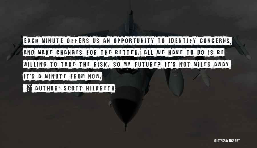 Risk And Opportunity Quotes By Scott Hildreth