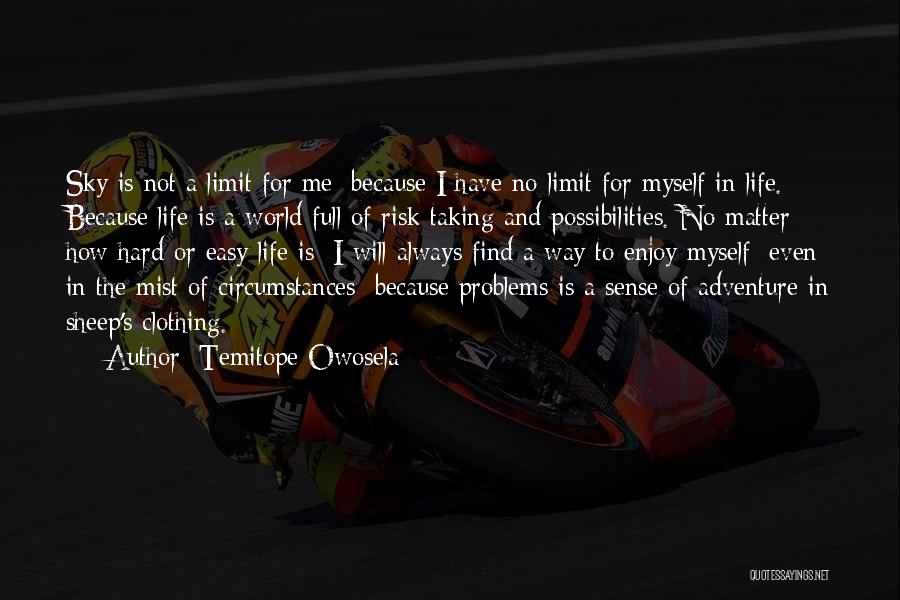 Risk And Opportunity Quotes By Temitope Owosela