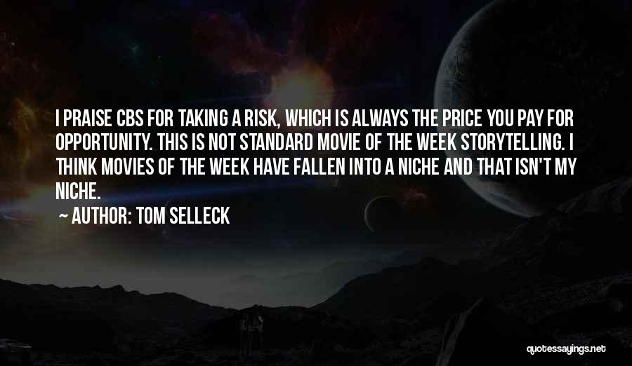 Risk And Opportunity Quotes By Tom Selleck