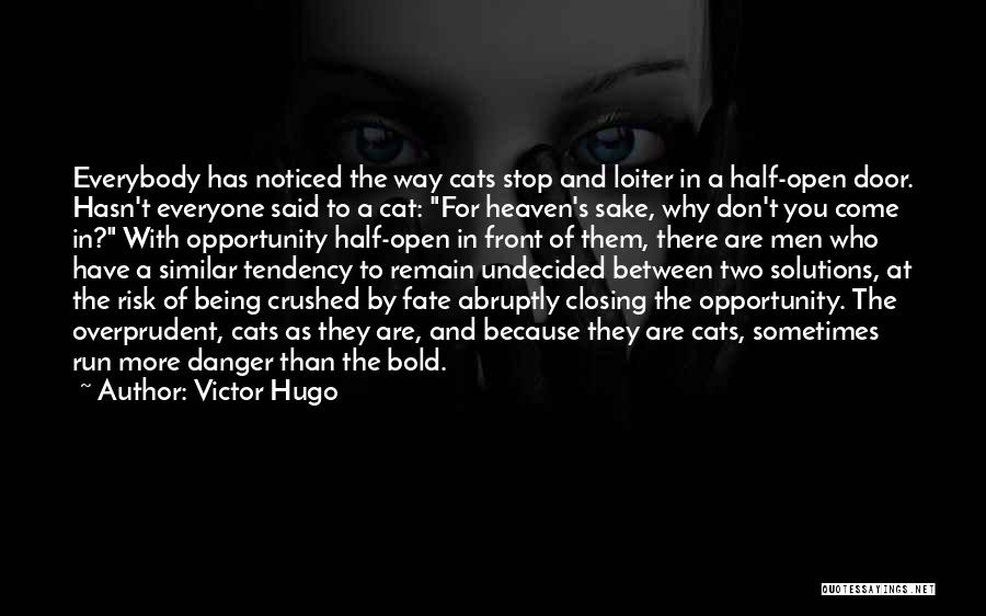 Risk And Opportunity Quotes By Victor Hugo