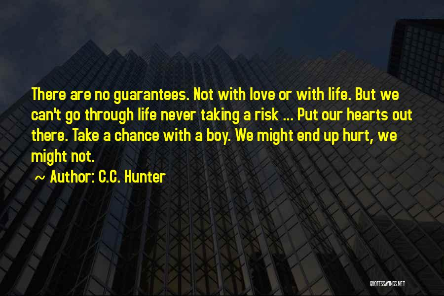 Risk Taking In Love Quotes By C.C. Hunter