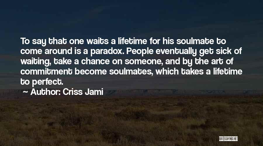 Risk Taking In Love Quotes By Criss Jami