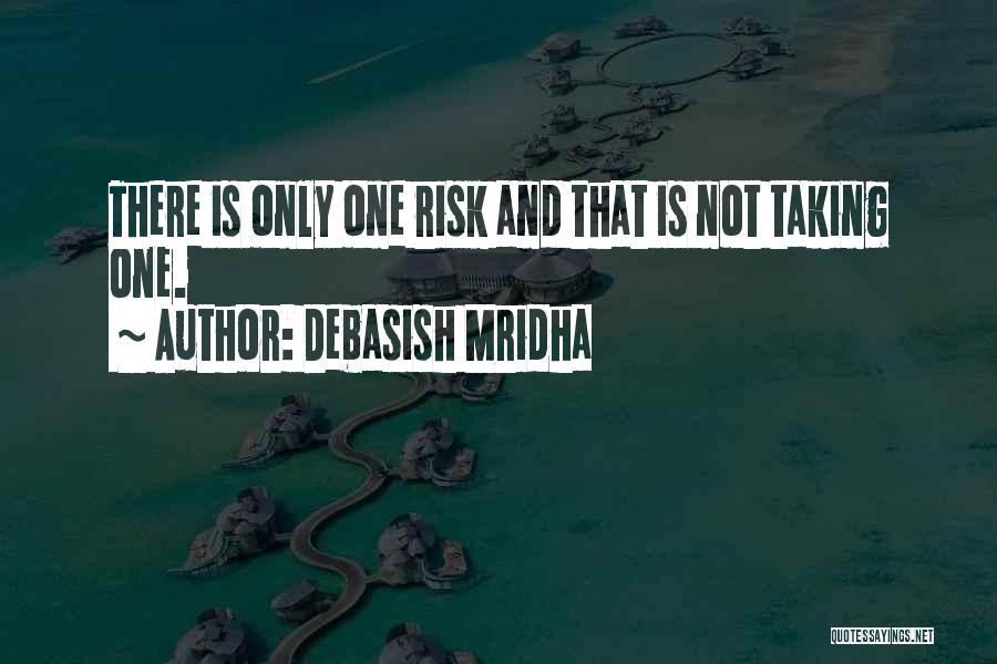 Risk Taking In Love Quotes By Debasish Mridha